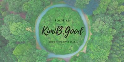 Wirtschaft sollte sich im Kreis drehen - KimiB.Good #2
