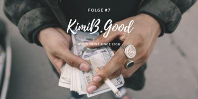 Geld ist nicht neutral - KimiB.Good #7 Teil1