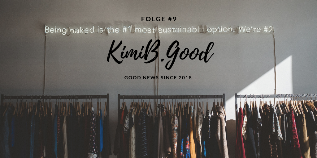 KimiB.Good Folge 9 - Sustainable Fashion